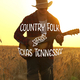 Country Folk and Texas Tennessee