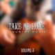 Country Musik Take Me Home Vol 3