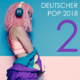 Deutscher Pop 2018, Vol 2